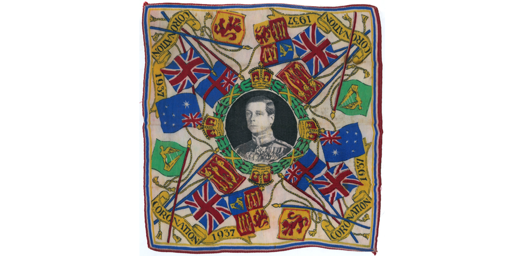 A silk handkerchief commemorating the Coronation of King Edward VIII, planned for 15 May 1937 but in fact, never staged due to the King's Abdication in December 1936. Date: 1936