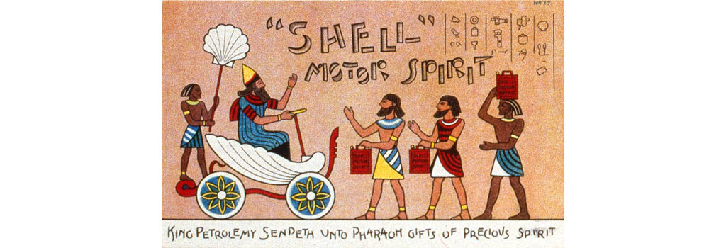 Egyptian style advertisement for Shell Motor Spirit - King Petrolemy Sendeth Unto Pharaoh Gifts of Precious Spirit. Date: early 20th century