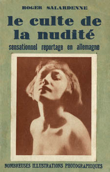 'LA CULTE DE LA NUDITE' a French book about naturism in Germany, described as 'a sensational report' Date: 1930